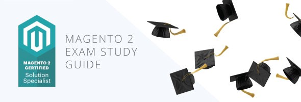 Magento 2 Certified Solution Specialist Study Guide