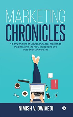 Marketing Chronicles: A Compendium of Global and Local Marketing Insights from the Pre-Smartphone and Post-Smartphone Eras by