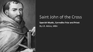 St John of the Cross wrote the poem Dark Night of the Soul