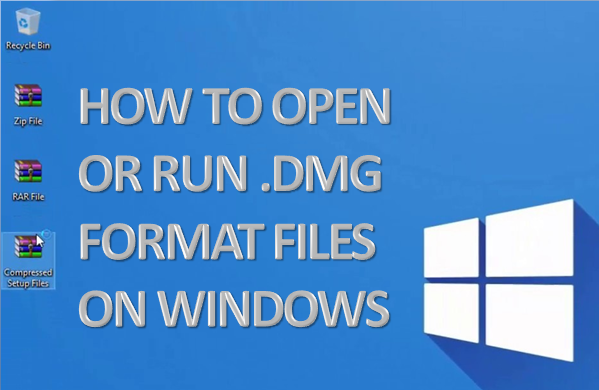 How To Open Or Run  dmg Format Files On Windows - Isa bella