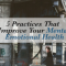 5 Practices That Will Improve Your Mental And Emotional Health