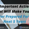 5 Important Actions That Will Make You Be Better Prepared For The Next 5 Years