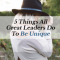5 Things All Great Leaders Do to Be Unique