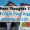 10 Poor Thoughts That Will Crush Your Biggest Dreams In Life