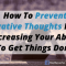 How To Prevent Negative Thoughts From Decreasing Your Ability To Get Things Done