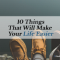 10 Things That Will Make Your Life Easier