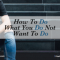 How To Do What You Do Not Want To Do