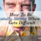 How To Be Mentally Strong When Life Gets Difficult