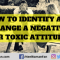 How to Identify and Change a Negative or Toxic Attitude
