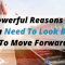 5 Powerful Reasons Why You Need To Look Back To Move Forward