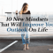 10 New Mindsets That Will Improve Your Outlook On Life