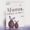 A picture of the book cover—Mama, tell me a story.