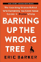 Book Summary of Barking up the Wrong Tree by Eric Barker