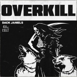 ALBUM DOWNLOAD: DACK JANIELS — OVERKILL ZIPPYSHARE TORRENT