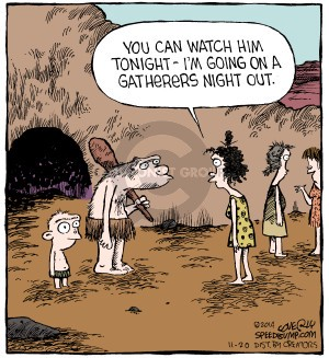 """Gatherer telling a hunter with a child: """"You can watch him tonight—I am going on a gatherers night out"""""""