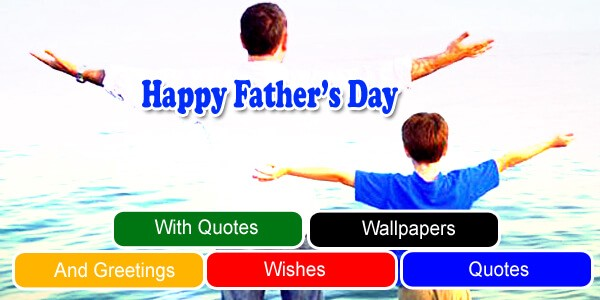 Happy Fathers Day Wallpapers With Quotes Poetry Wishes