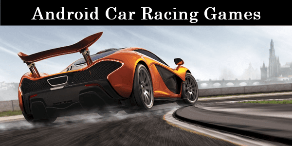 Best Cars Racing Games For Android 2019 - Munish Choudhary