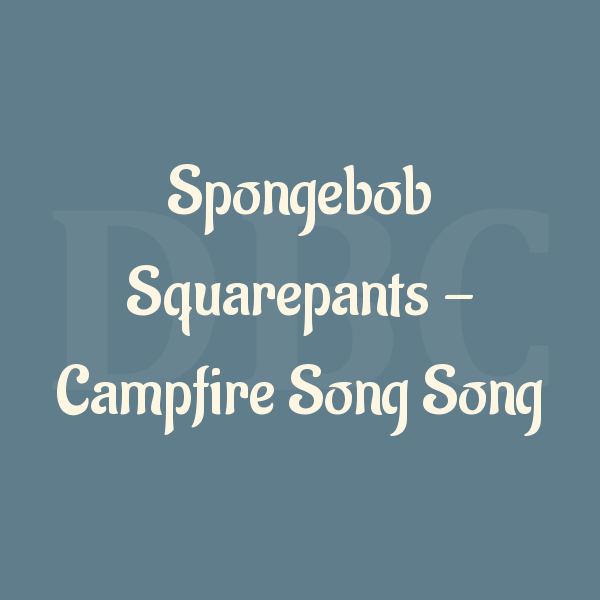 Guitar Chords Spongebob Squarepants — Campfire Song Song