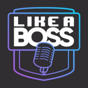 like a boss podcast logo