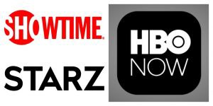 Showtime, Starz, HBO Now
