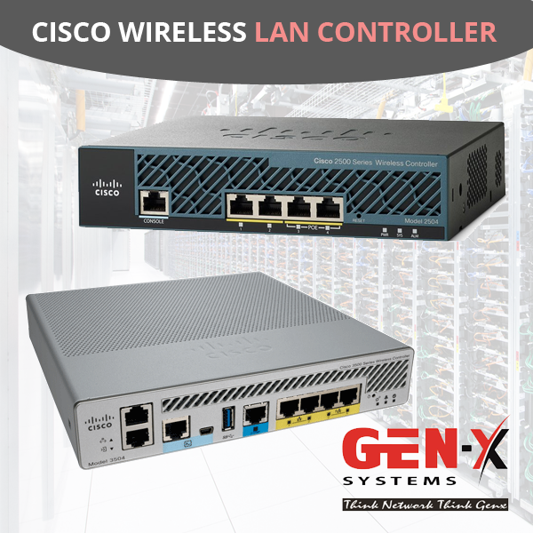 Cisco Wireless LAN Controller - Genx Systems - Medium