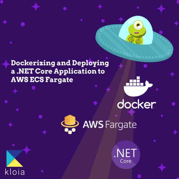 Dockerizing and Deploying a  NET Core Application to AWS ECS