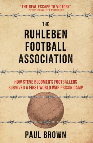 The Ruhleben Football Association by Paul Brown