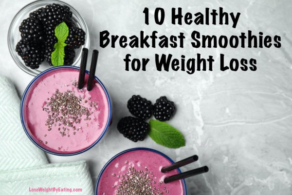 10 Healthy Breakfast Smoothies For Weight Loss By Ishak Boutana Aug 2020 Medium