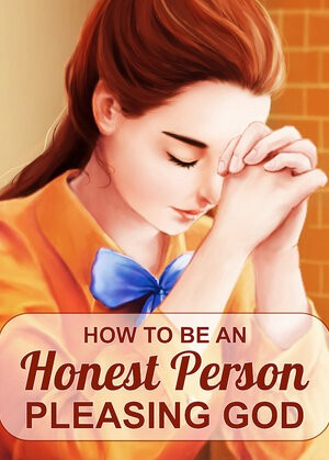How to Be an Honest Person in Whom God Delights