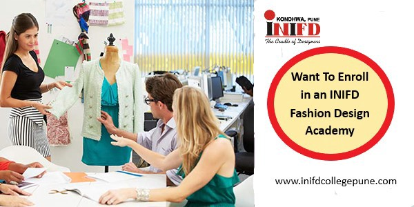 Want To Enroll In An Inifd Fashion Design Academy By Inifd College Pune Medium