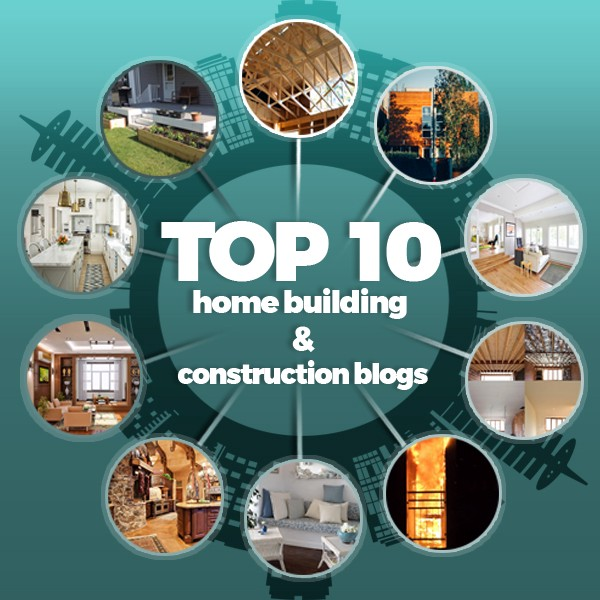 Top 10 Buildings Blogs for Home Construction Professionals