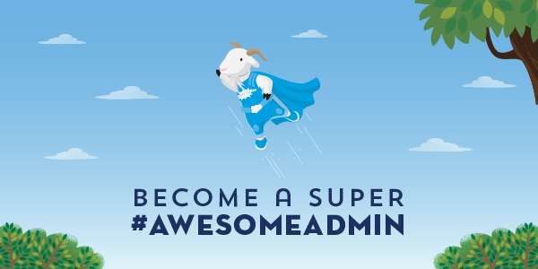 3 Superbadges You Need to Become a SUPER #AwesomeAdmin