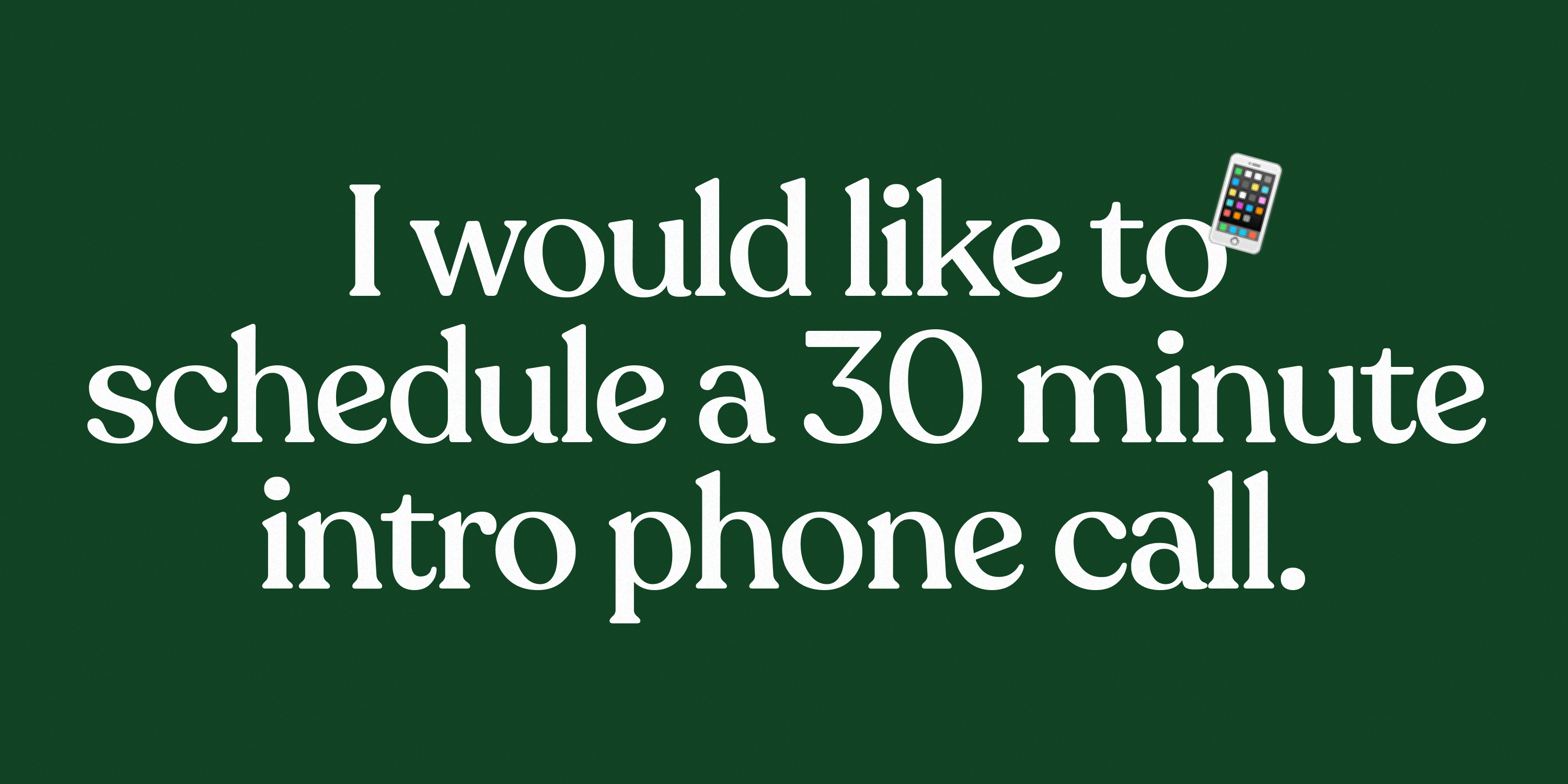 """Illustration that says, """"I would like to schedule a 30 minute intro phone call"""""""