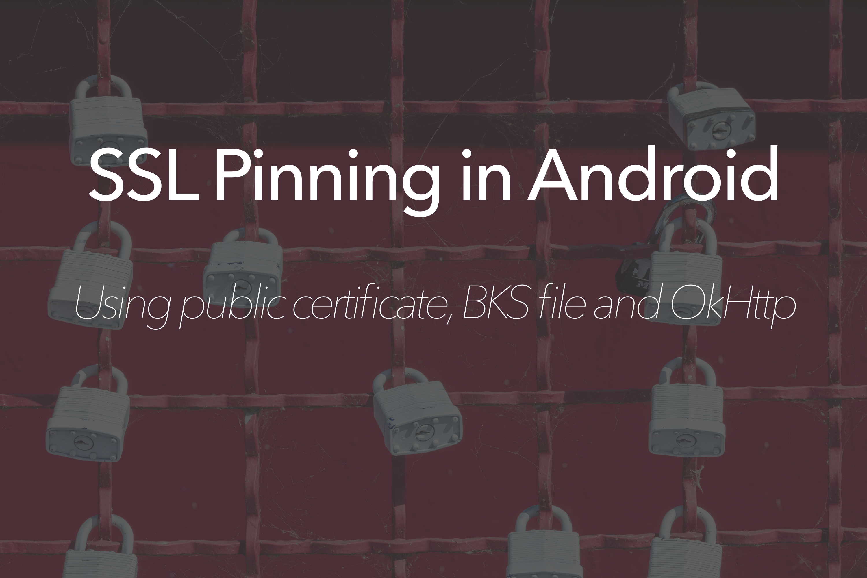 SSL pinning in Android : Using public certificate and BKS file