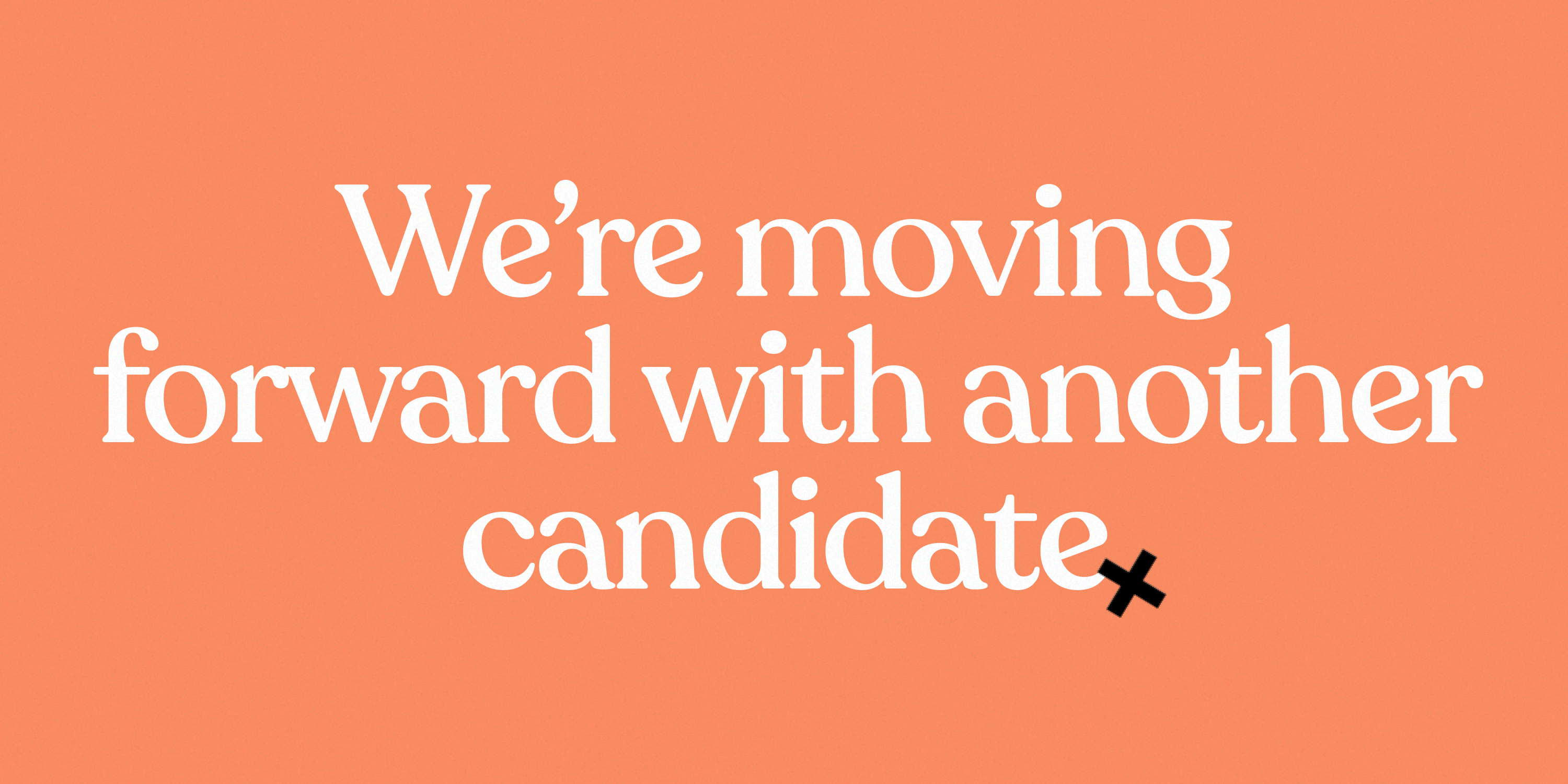 """Illustration that says, """"We're moving forward with another candidate"""""""