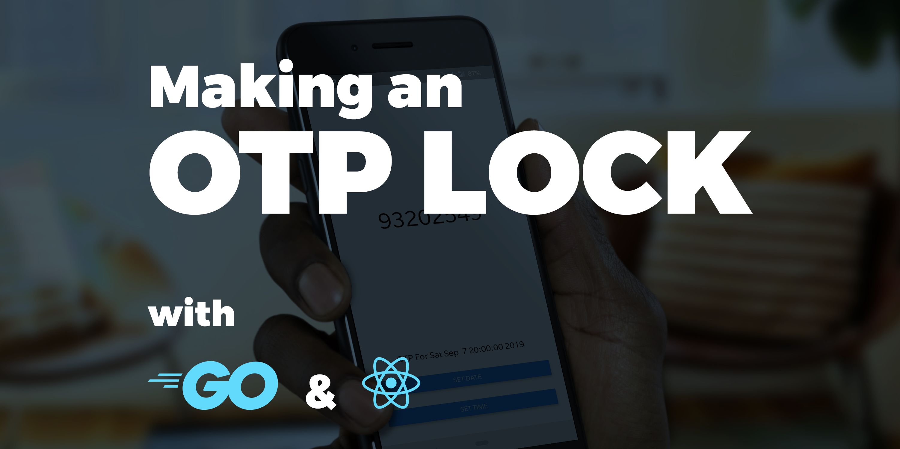 Making an OTP Lock with Go and React Native