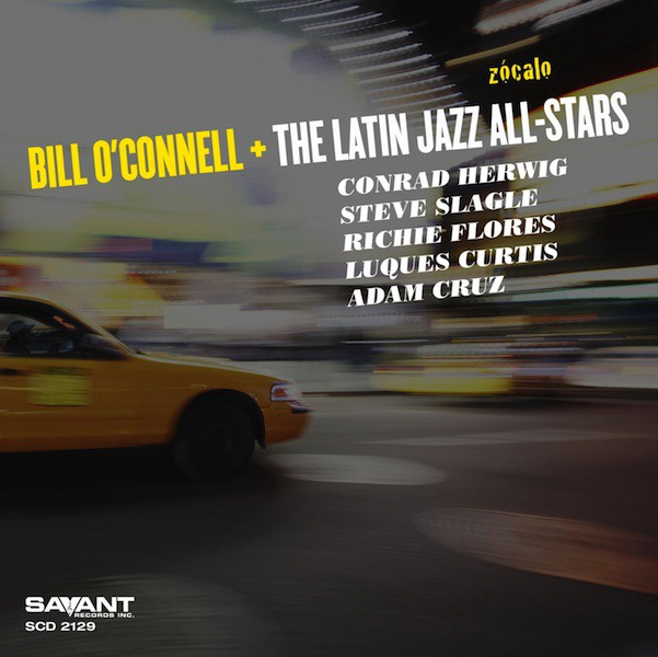 Bill O'Connell and Latin Jazz All-Stars vamp out in 'Zocalo'