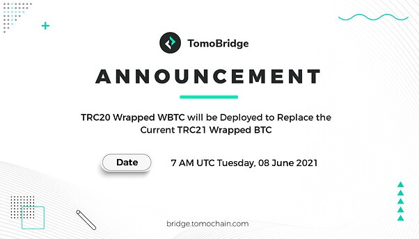 Notice: TRC20 Wrapped WBTC will be Deployed to Replace the Current TRC21 Wrapped BTC