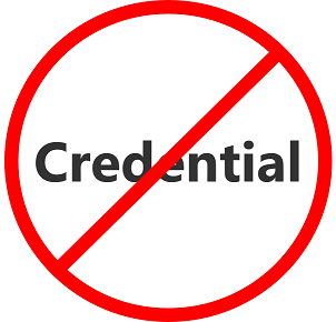 "The word ""Credential"" with a line through it"