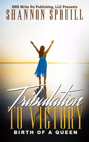 Tribulation to Victory by Author Shannon Spruill