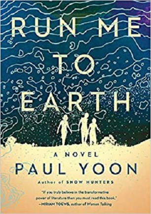 Cover image for novel Run Me to Earth by Paul Yoon