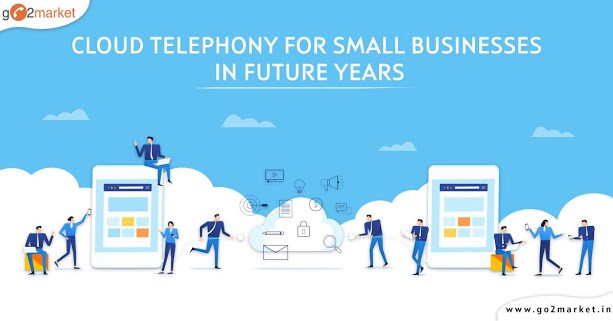 Cloud Telephony for small businesses in future years
