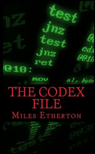 The Codex File—Chapter 10. By Miles Etherton