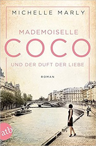Image of cover of the novel Mademoiselle Coco und der Duft der Liebe by Michelle Marly