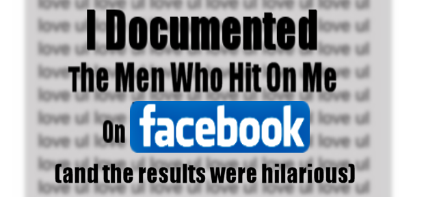 I Documented The Men Who Hit On Me On Facebook… And The