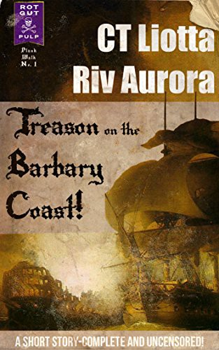 """Cover of CT Liotta and Riv Aurora's """"Treason on the Barbary Coast"""""""