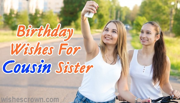 top birthday wishes for cousin sister quotes sms images