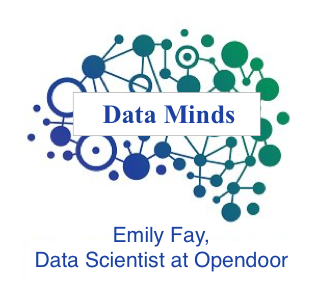 Data Minds: Emily Fay — Data Scientist at Opendoor - Towards Data