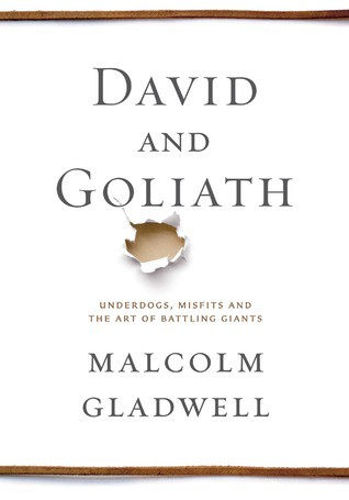 """Malcolm Gladwell's book """"David and Goliath. Underdogs, misfits, and the art of battling giants"""" cover."""