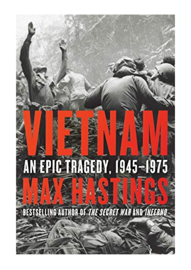 Review: Vietnam: An Epic Tragedy. Max Hastings' Vietnam: An Epic ...